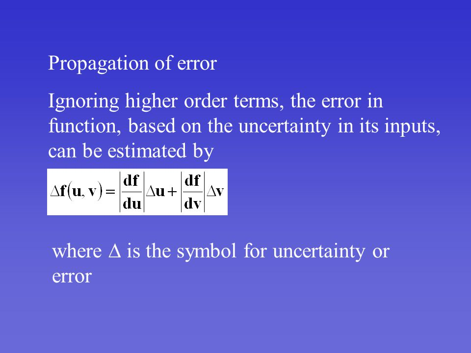 Propagation Of Error Ignoring Higher Order Terms The Error In