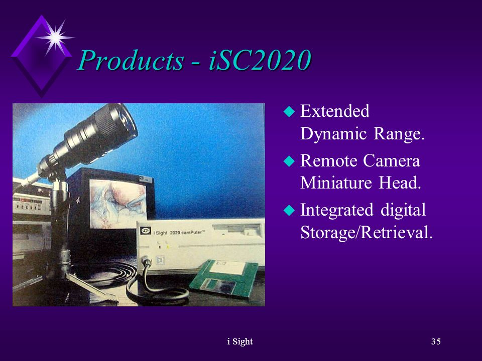 i Sight34 Products u Cameras. u iSC PC Based Remote Head Camera.