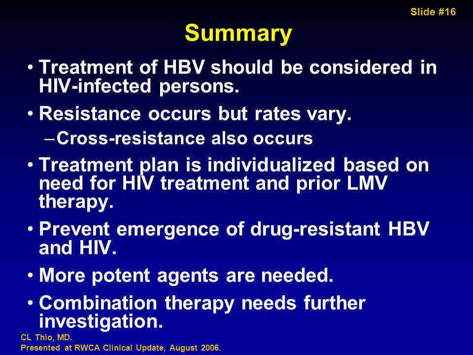 Slide #16 CL Thio, MD. Presented at RWCA Clinical Update, August