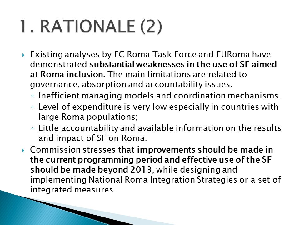  Existing analyses by EC Roma Task Force and EURoma have demonstrated substantial weaknesses in the use of SF aimed at Roma inclusion.