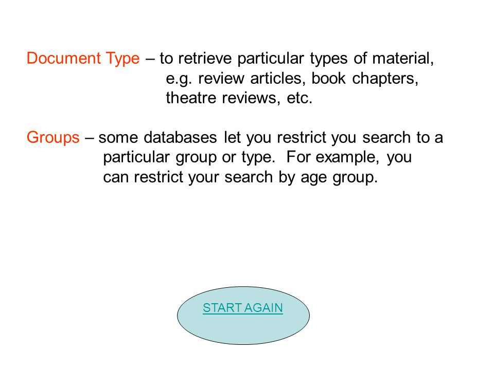 Document Type – to retrieve particular types of material, e.g.