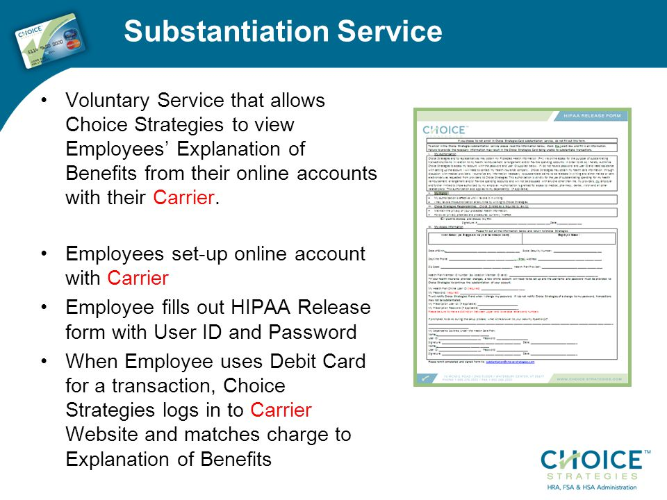 Substantiation Service Voluntary Service that allows Choice Strategies to view Employees' Explanation of Benefits from their online accounts with their Carrier.