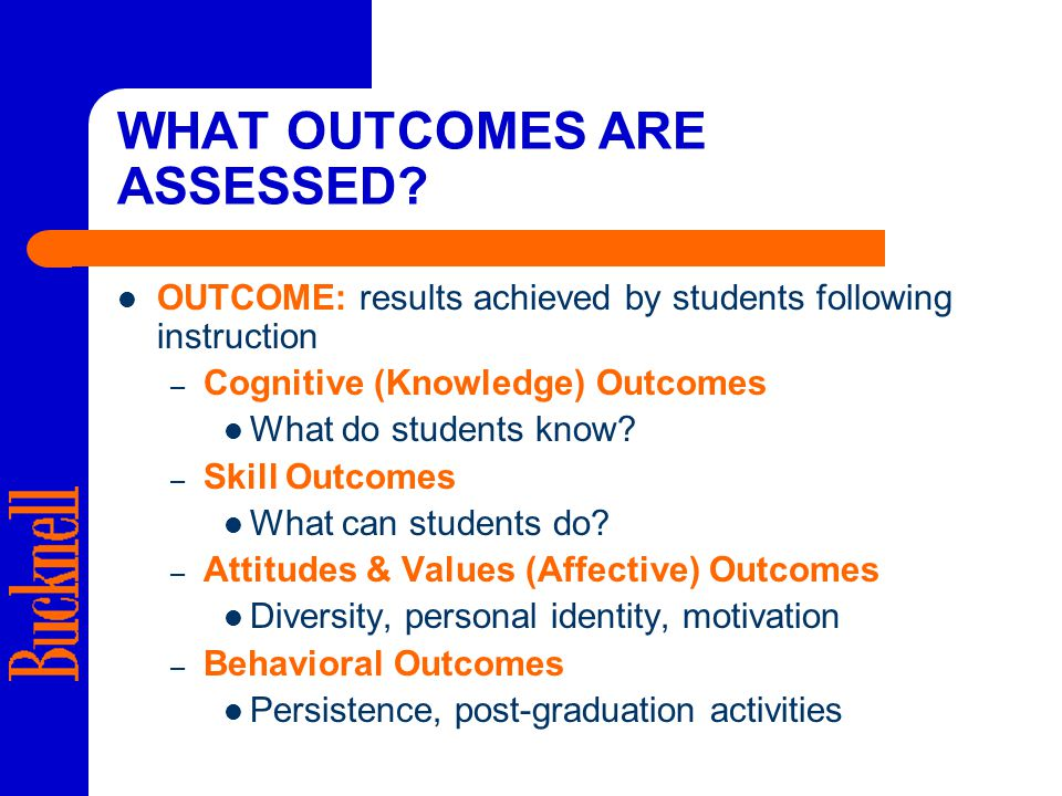 WHAT OUTCOMES ARE ASSESSED.