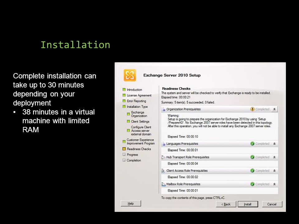 Installation Complete installation can take up to 30 minutes depending on your deployment 38 minutes in a virtual machine with limited RAM