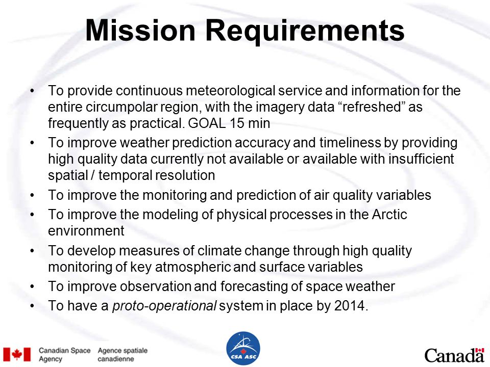 Mission Requirements To provide continuous meteorological service and information for the entire circumpolar region, with the imagery data refreshed as frequently as practical.