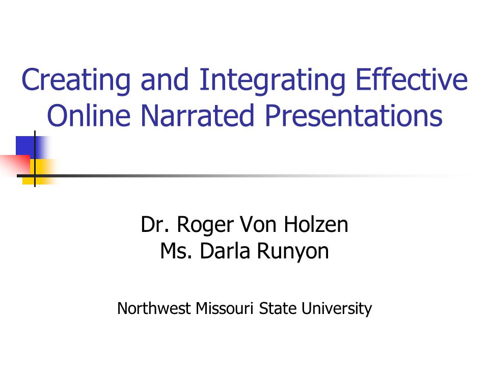 Creating and Integrating Effective Online Narrated Presentations Dr.