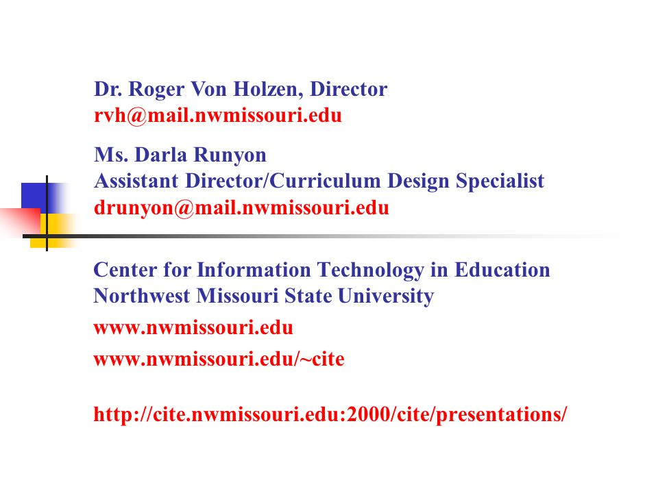 Center for Information Technology in Education Northwest Missouri State University Dr.