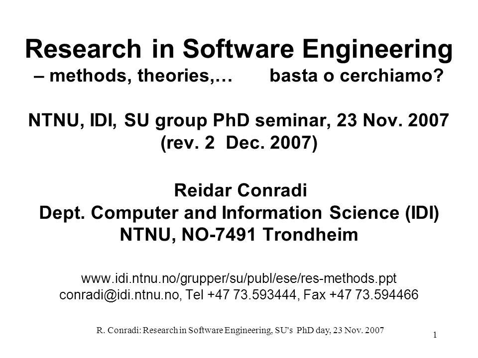 R  Conradi: Research in Software Engineering, SU's PhD day, 23 Nov