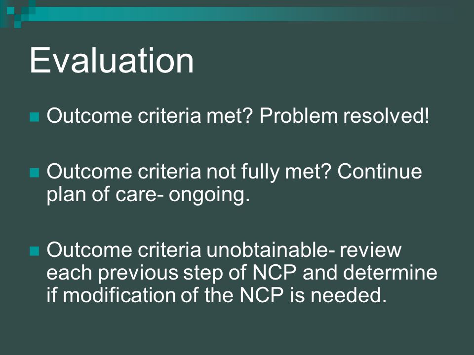 Evaluation Outcome criteria met. Problem resolved.