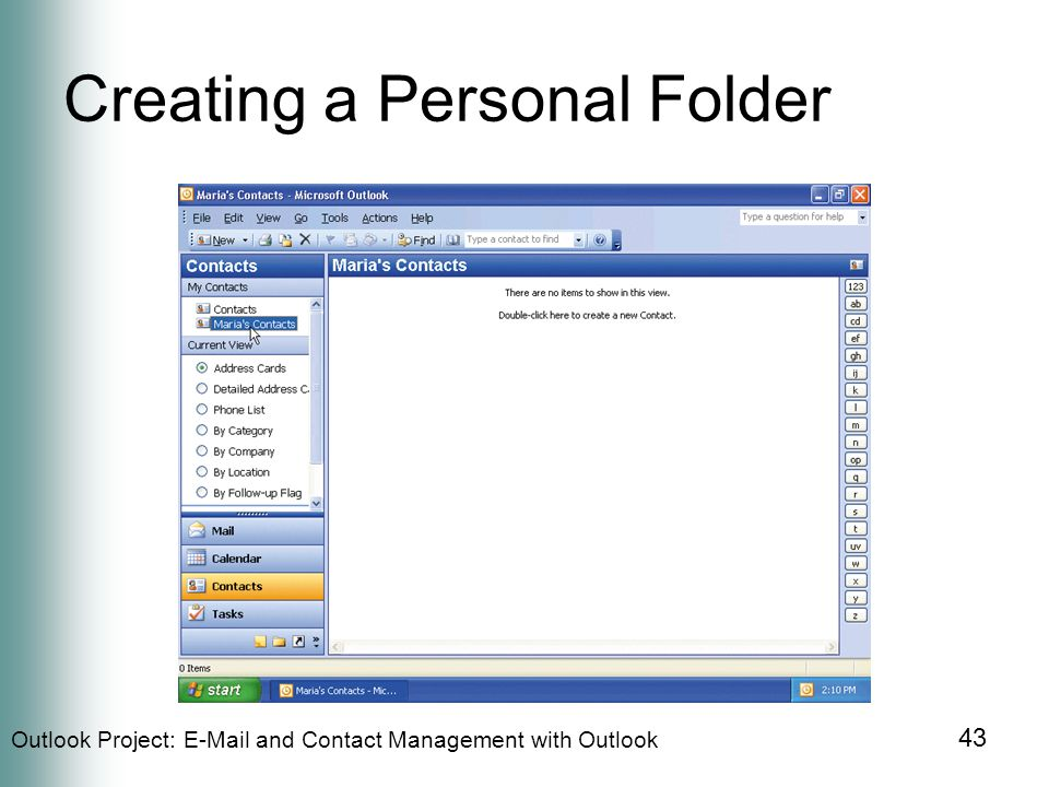Outlook Project:  and Contact Management with Outlook 43 Creating a Personal Folder