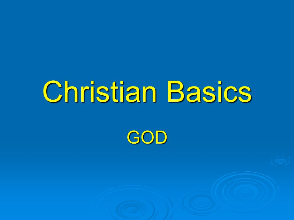 Christian Basics GOD