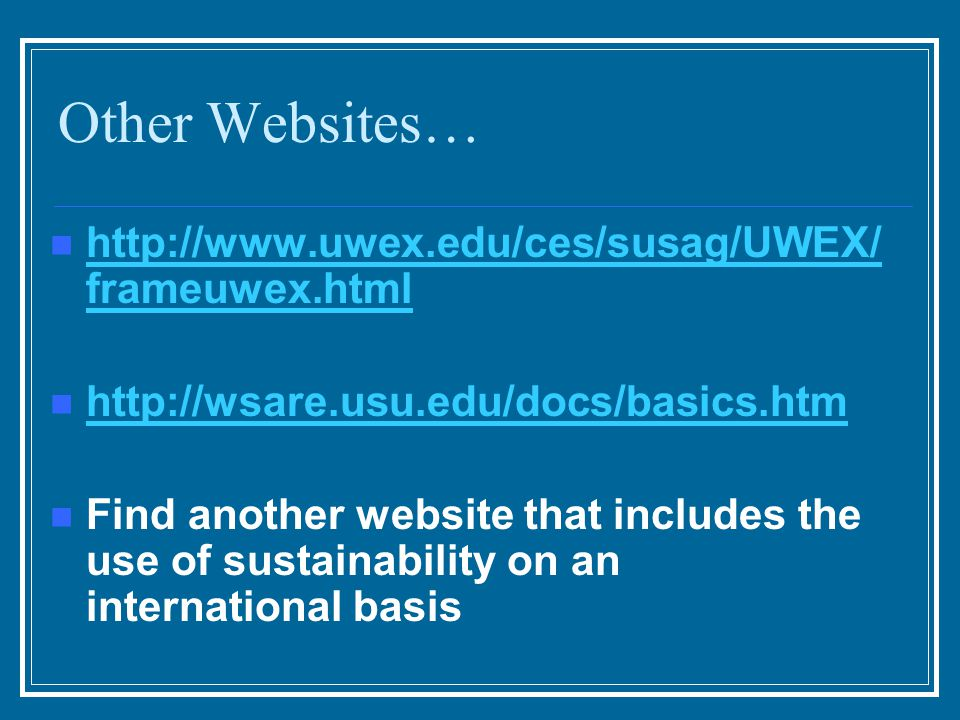 Other Websites…   frameuwex.html   frameuwex.html   Find another website that includes the use of sustainability on an international basis
