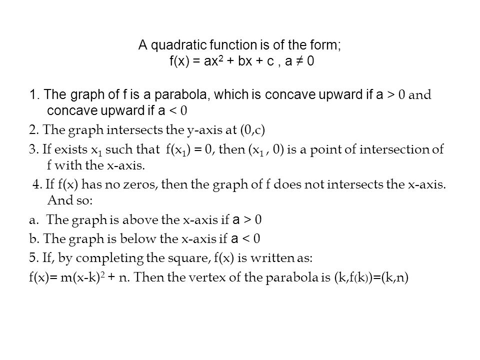 A quadratic function is of the form; f(x) = ax 2 + bx + c, a ≠ 0 1.