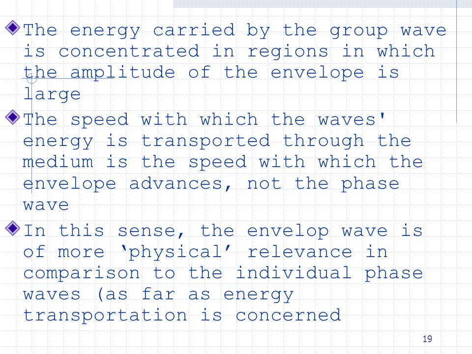 18 `envelop' (group waves) Phase waves