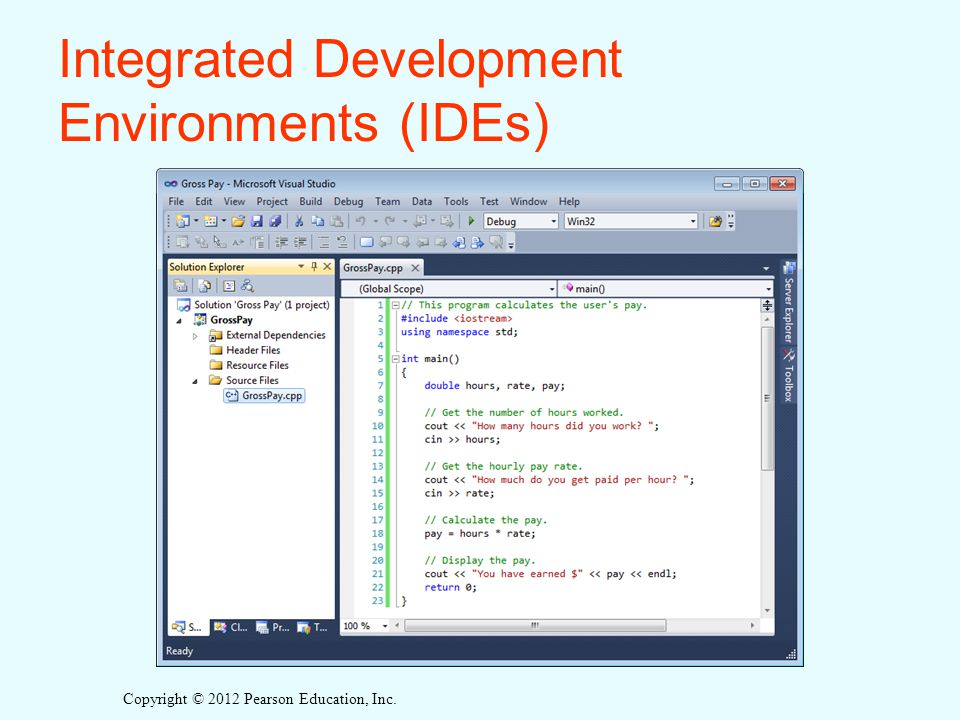 Copyright © 2012 Pearson Education, Inc. Integrated Development Environments (IDEs)