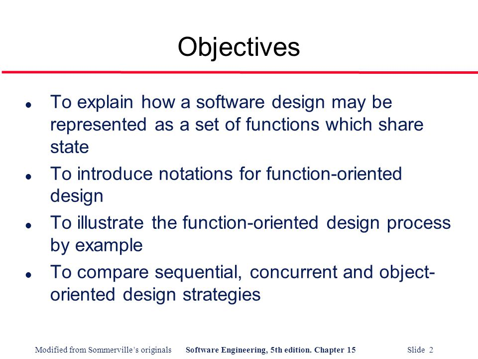 Modified From Sommerville S Originalssoftware Engineering 5th Edition Chapter 15 Slide 1 Function Oriented Design Software Engineering Ian Sommerville Ppt Download