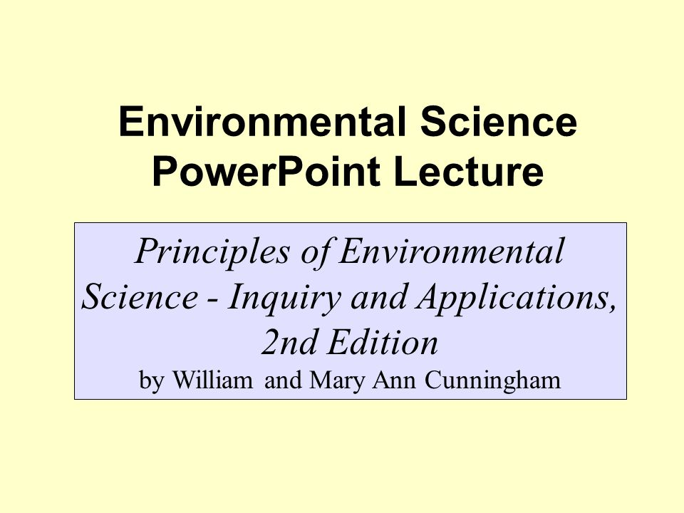 Environmental science powerpoint lecture principles of environmental 1 environmental science powerpoint lecture principles of environmental science inquiry and applications 2nd edition by william and mary ann cunningham toneelgroepblik Images