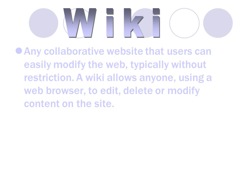 Any collaborative website that users can easily modify the web, typically without restriction.
