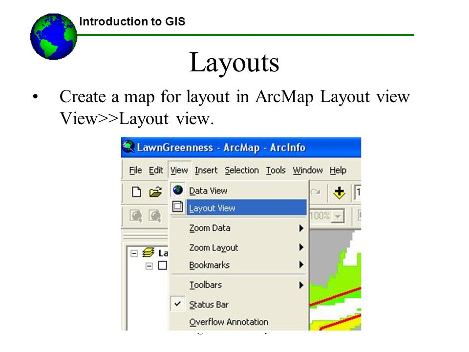 @2007 Austin Troy Layouts Create a map for layout in ArcMap Layout view View>>Layout view.