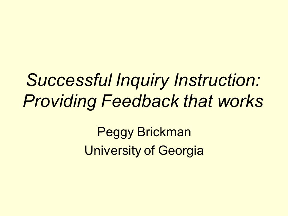 Successful Inquiry Instruction Providing Feedback That Works Peggy