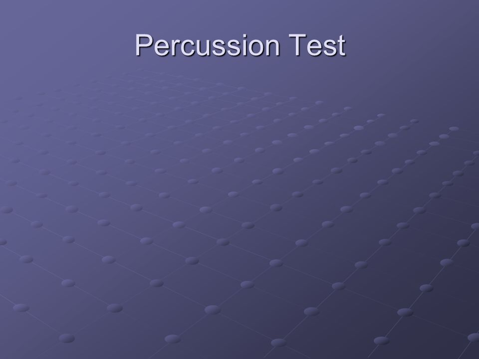 Percussion Test