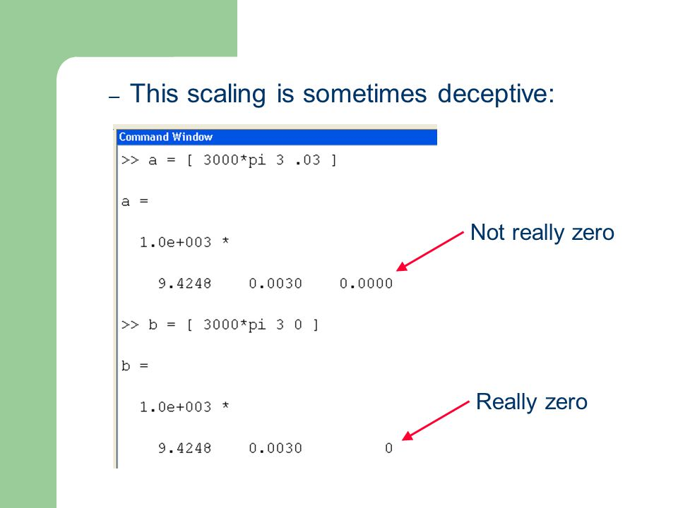– This scaling is sometimes deceptive: Not really zero Really zero