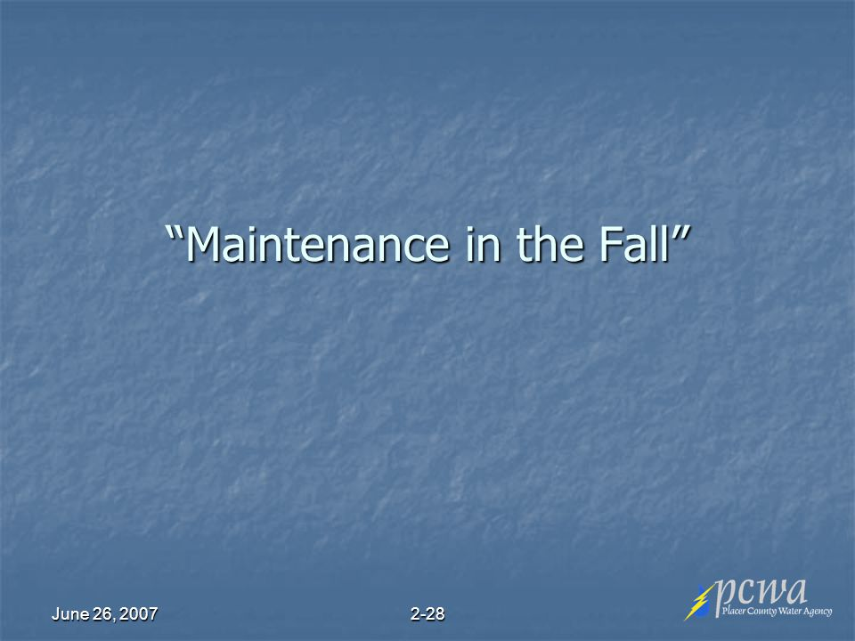 June 26, Maintenance in the Fall