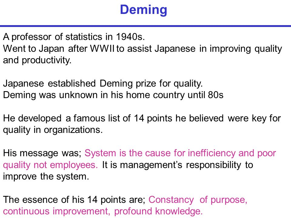 Deming A professor of statistics in 1940s.