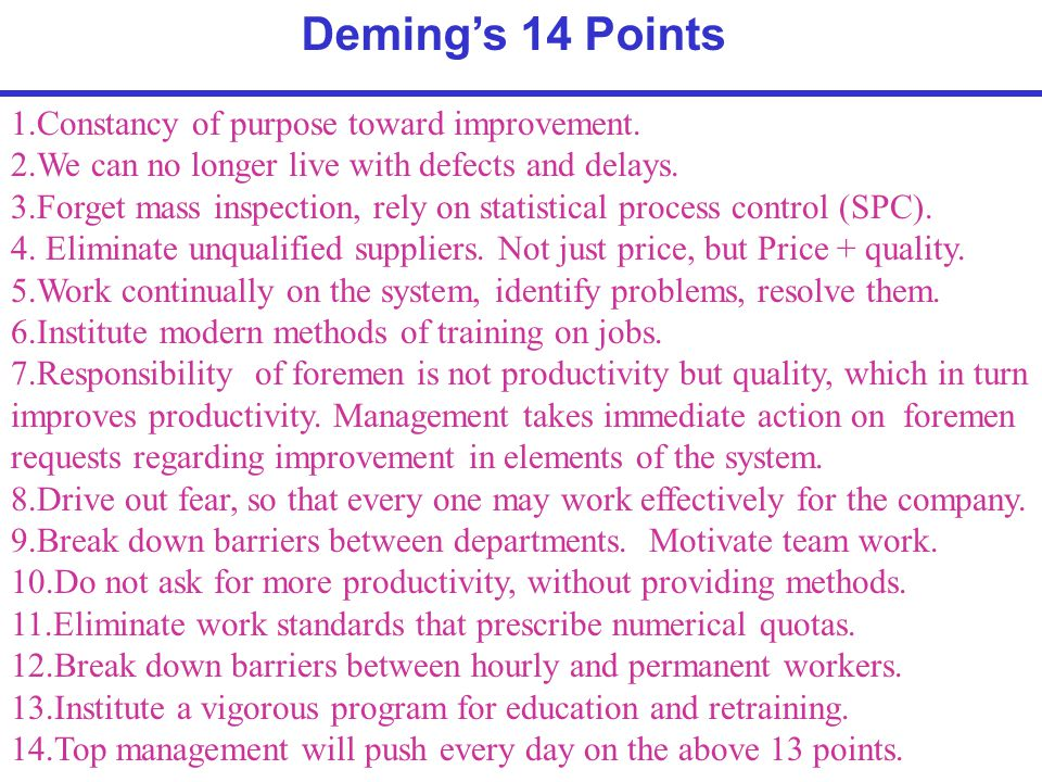 Deming's 14 Points 1.Constancy of purpose toward improvement.