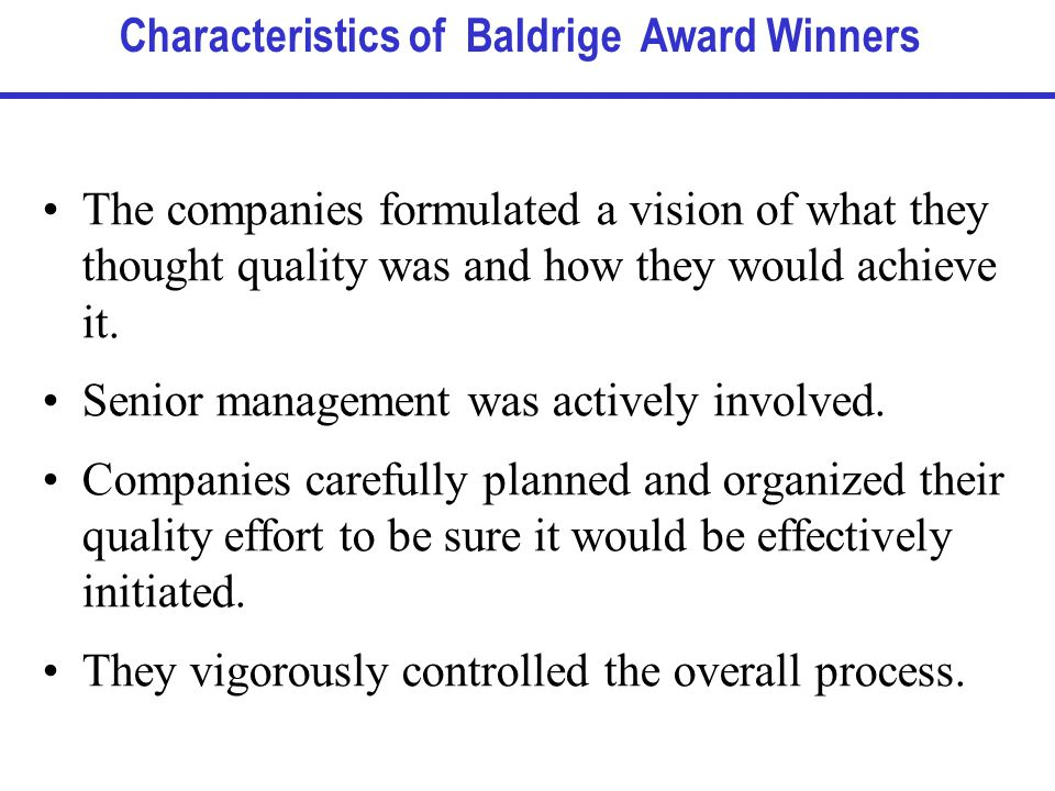 The companies formulated a vision of what they thought quality was and how they would achieve it.