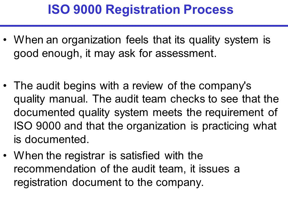 When an organization feels that its quality system is good enough, it may ask for assessment.