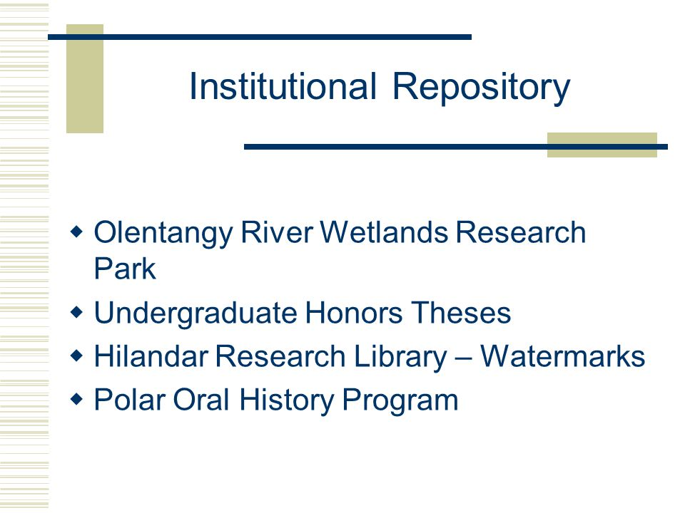 Institutional Repository  Olentangy River Wetlands Research Park  Undergraduate Honors Theses  Hilandar Research Library – Watermarks  Polar Oral History Program