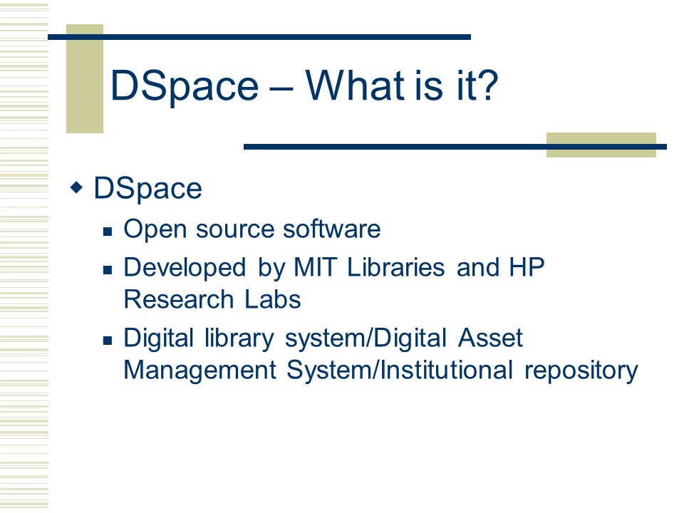 DSpace – What is it.