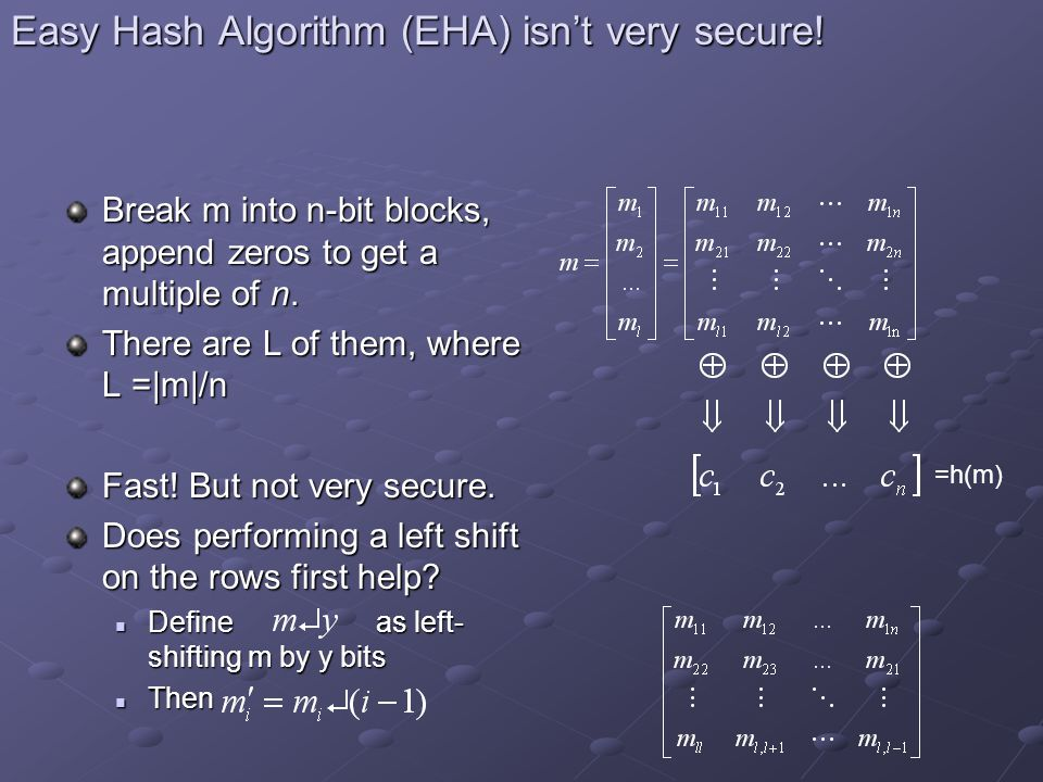 Easy Hash Algorithm (EHA) isn't very secure.