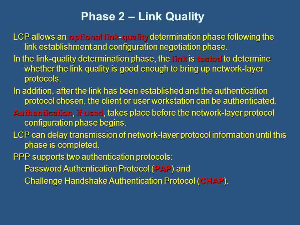 LCP allows an optional link-quality determination phase following the link establishment and configuration negotiation phase.