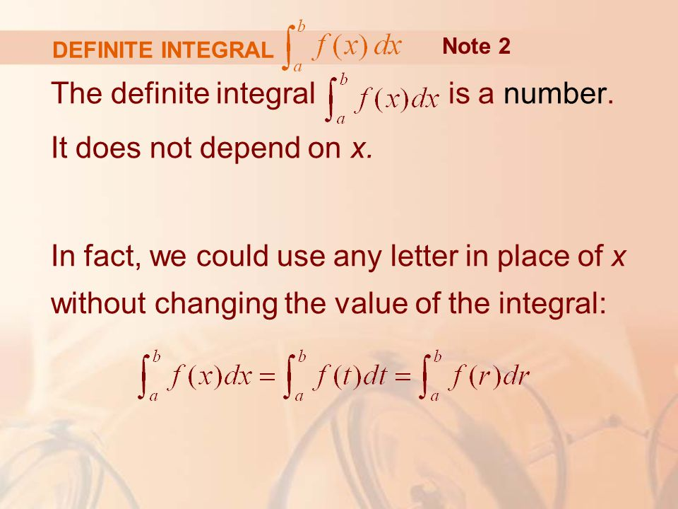 DEFINITE INTEGRAL The definite integral is a number.