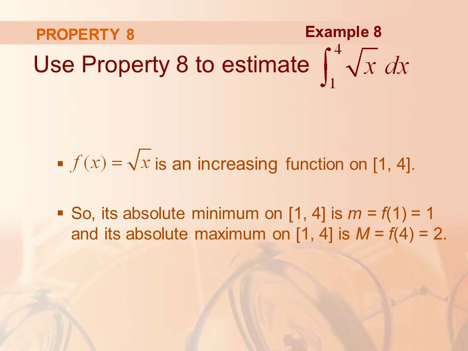 PROPERTY 8 Use Property 8 to estimate  is an increasing function on [1, 4].