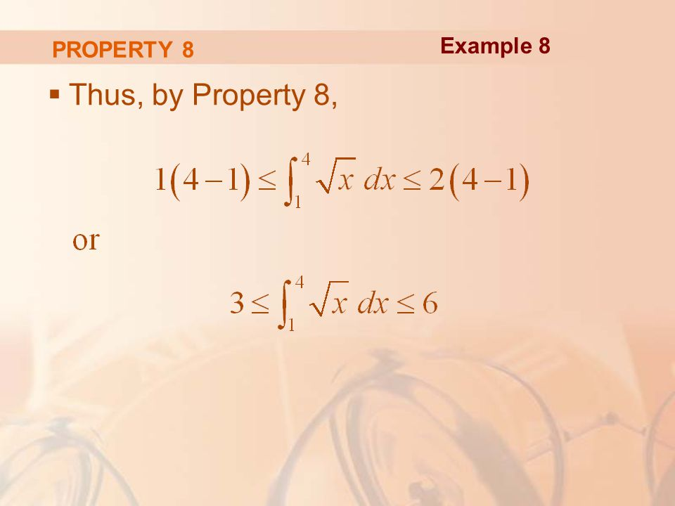 PROPERTY 8  Thus, by Property 8, Example 8