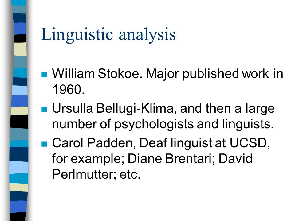 Linguistic analysis n William Stokoe. Major published work in