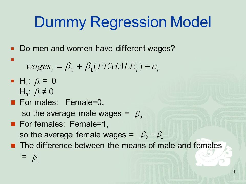 4 Dummy Regression Model  Do men and women have different wages.