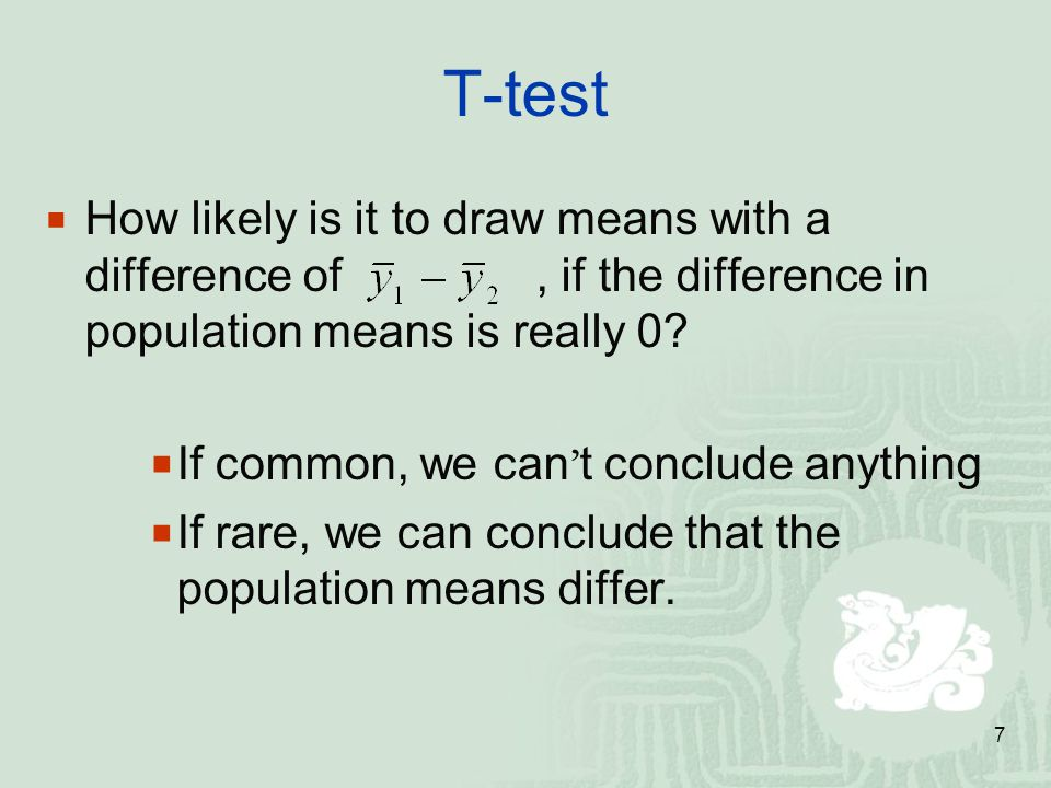 7 T-test  How likely is it to draw means with a difference of, if the difference in population means is really 0.