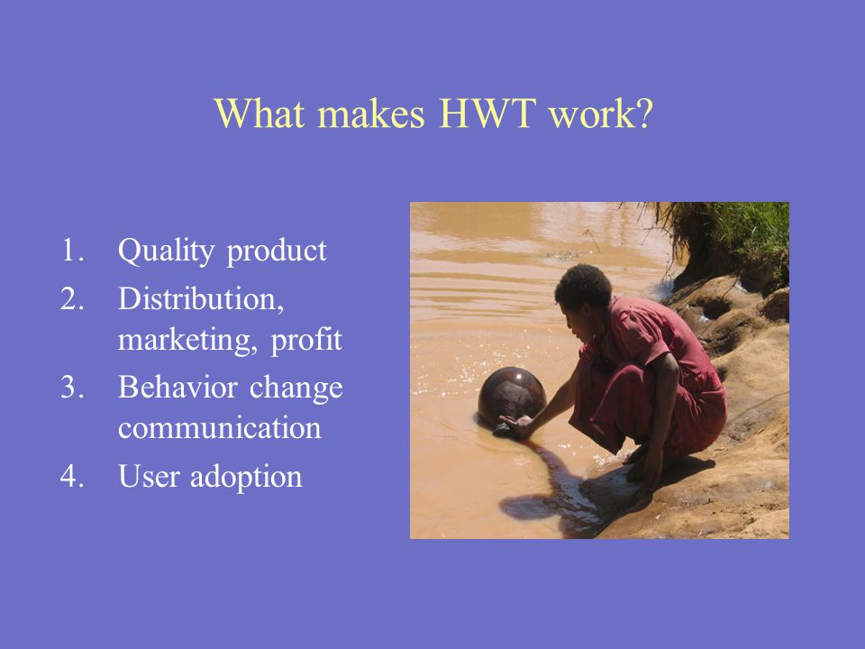 What makes HWT work.