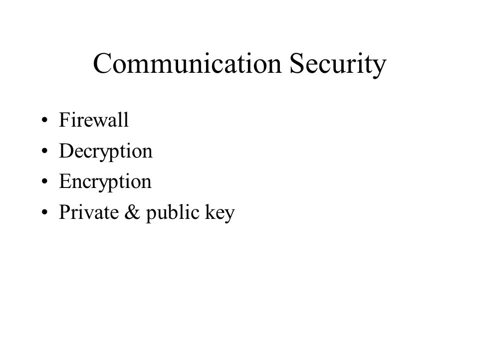 Communication Security Firewall Decryption Encryption Private & public key