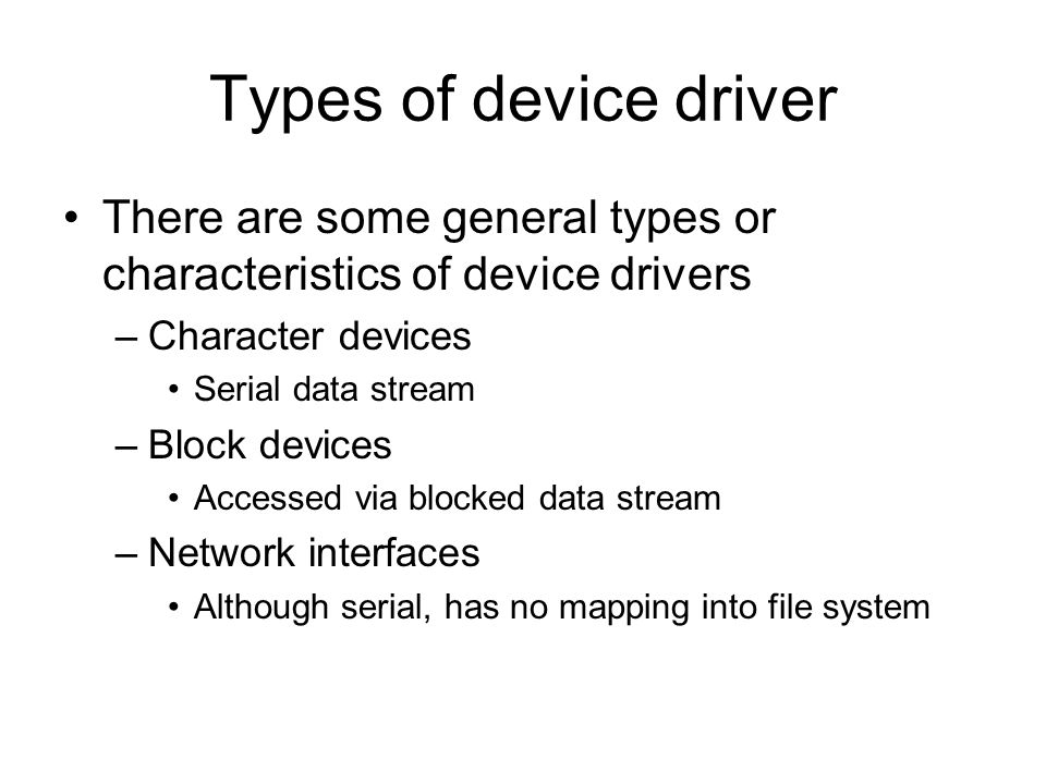4 types of device drivers