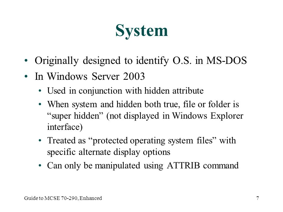 Guide to MCSE , Enhanced7 System Originally designed to identify O.S.