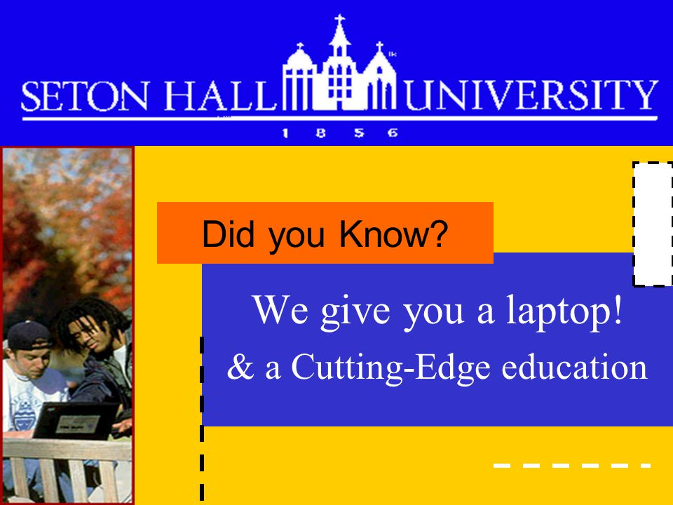 We give you a laptop! & a Cutting-Edge education Did you Know