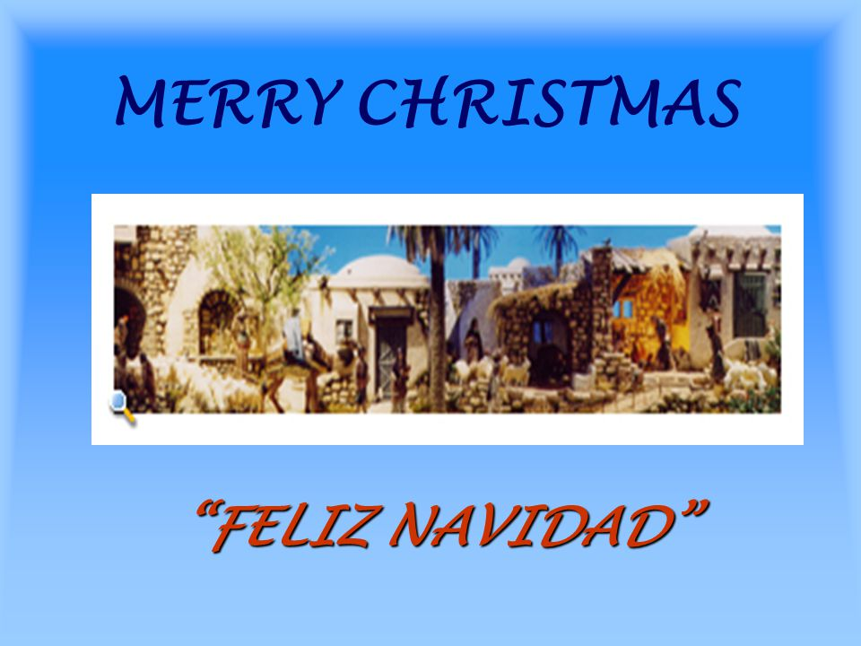 """MERRY CHRISTMAS """"FELIZ NAVIDAD"""". HISTORY Mary and Joseph had a baby ..."""