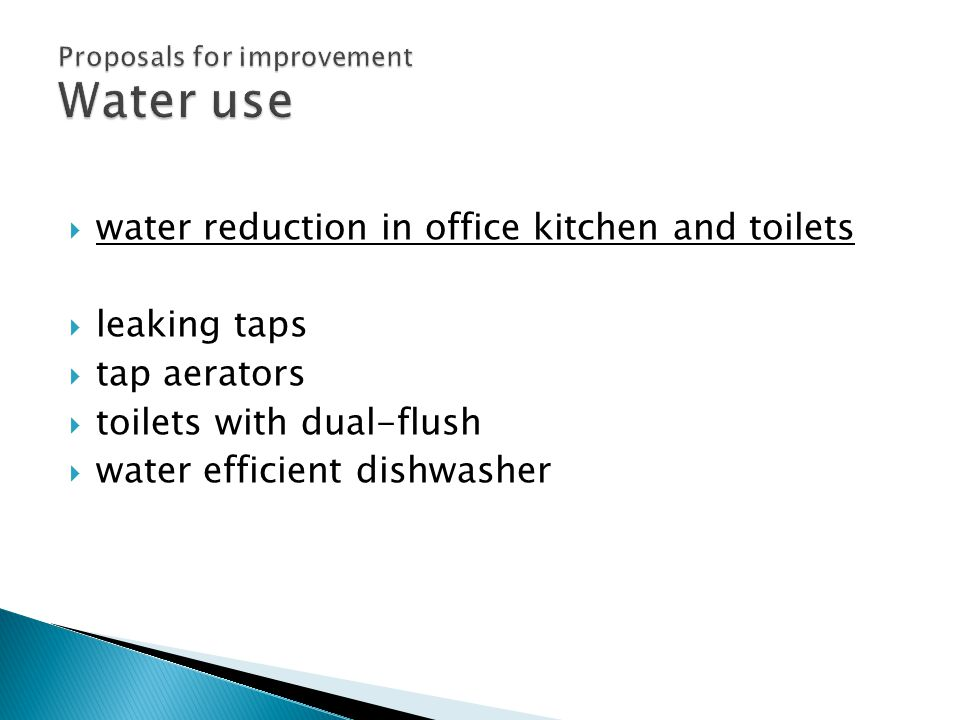  water reduction in office kitchen and toilets  leaking taps  tap aerators  toilets with dual-flush  water efficient dishwasher