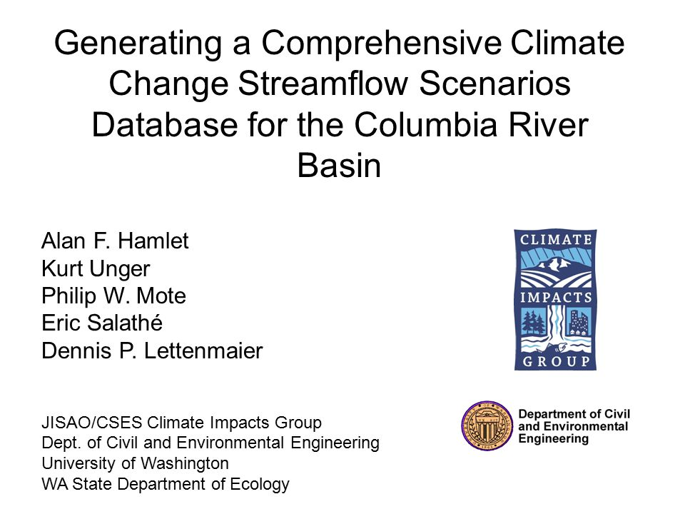 Generating a Comprehensive Climate Change Streamflow Scenarios Database for the Columbia River Basin Alan F.