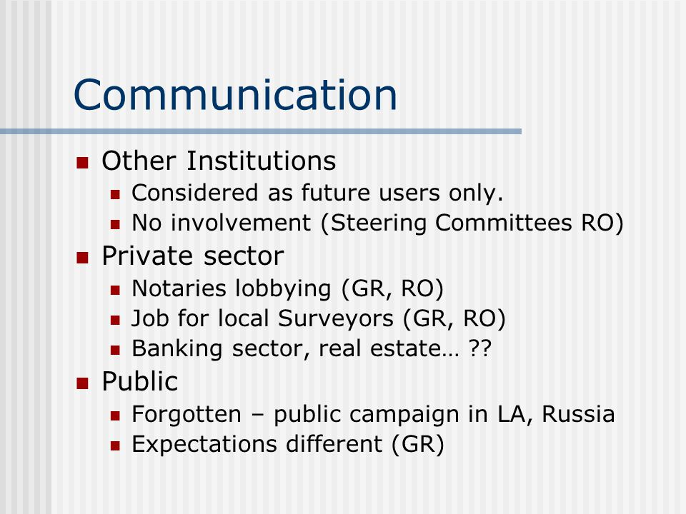 Communication Other Institutions Considered as future users only.
